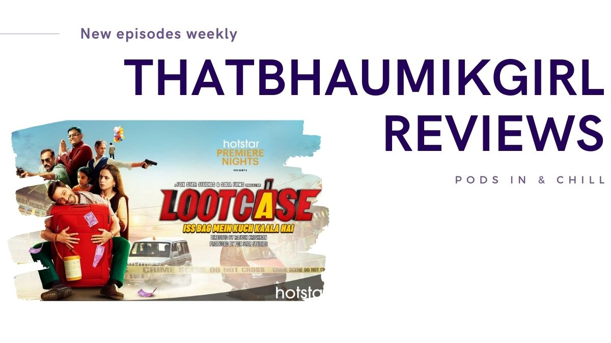 lootcase movie review podcast