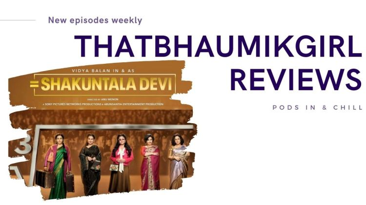 Shakuntala Devi movie review podcast